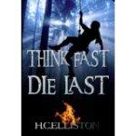 think fast die last
